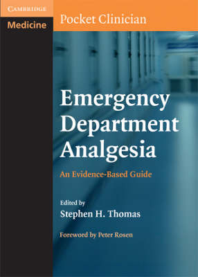 Cambridge Pocket Clinicians: Emergency Department Analgesia: An Evidence-Based Guide (Paperback)