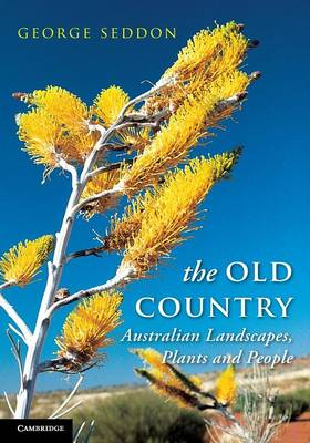 The Old Country: Australian Landscapes, Plants and People (Paperback)