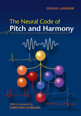 The Neural Code of Pitch and Harmony (Paperback)