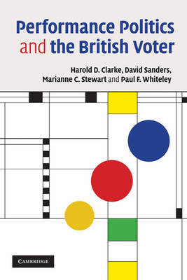 Performance Politics and the British Voter (Paperback)
