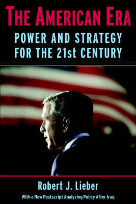 The American Era: Power and Strategy for the 21st Century (Paperback)