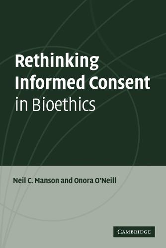 Rethinking Informed Consent in Bioethics (Paperback)