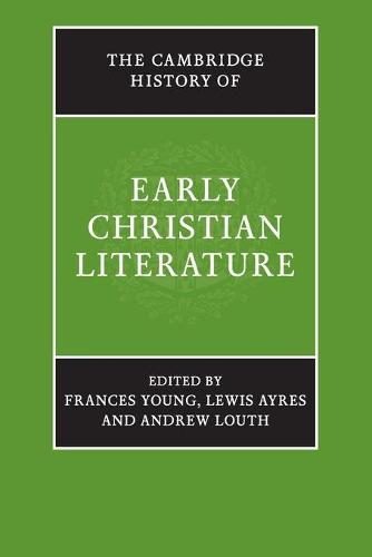 The Cambridge History of Early Christian Literature (Paperback)
