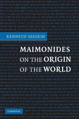 Maimonides on the Origin of the World (Paperback)