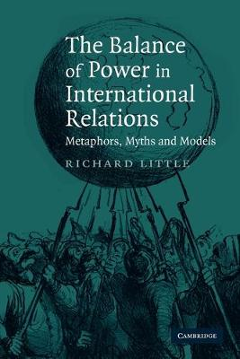 The Balance of Power in International Relations: Metaphors, Myths and Models (Paperback)