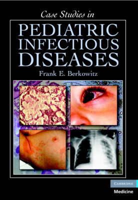 Case Studies in Pediatric Infectious Diseases (Paperback)
