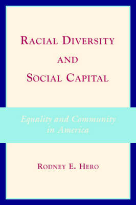 Racial Diversity and Social Capital: Equality and Community in America (Paperback)