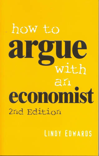 How to Argue with an Economist: Reopening Political Debate in Australia (Paperback)