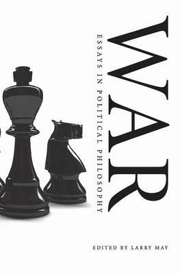 War: Essays in Political Philosophy (Paperback)