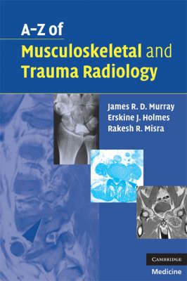 A-Z of Musculoskeletal and Trauma Radiology (Paperback)