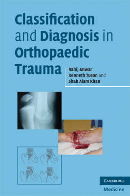 Classification and Diagnosis in Orthopaedic Trauma (Paperback)