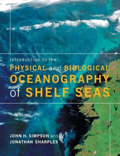 Introduction to the Physical and Biological Oceanography of Shelf Seas (Paperback)