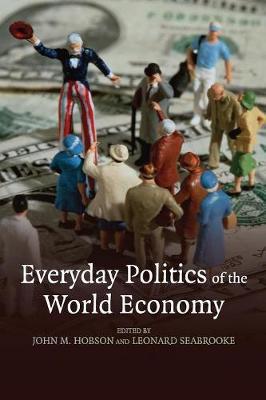 Everyday Politics of the World Economy (Paperback)
