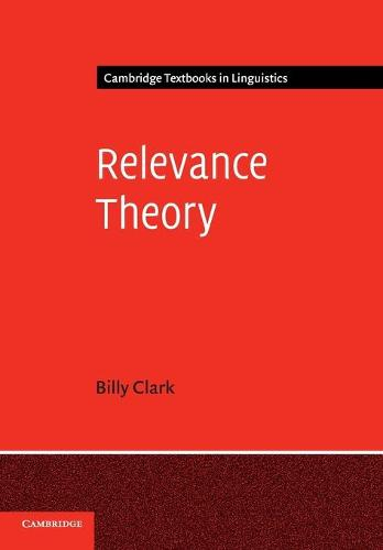 Relevance Theory - Cambridge Textbooks in Linguistics (Paperback)