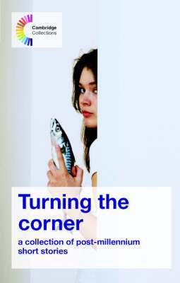 Turning the Corner: A collection of post-millennium short stories - Cambridge Collections (Paperback)