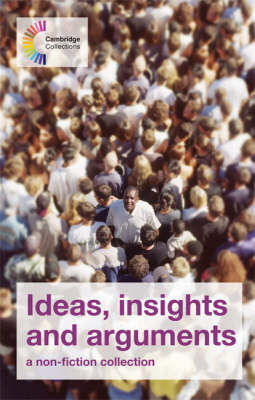 Ideas, Insights and Arguments: A Non-fiction Collection - Cambridge Collections (Paperback)