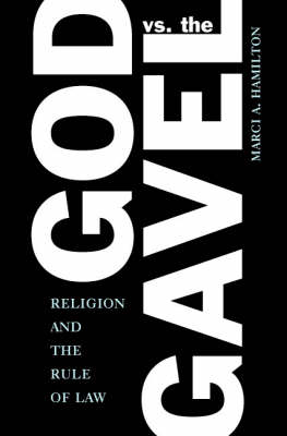 God vs. the Gavel: Religion and the Rule of Law (Paperback)