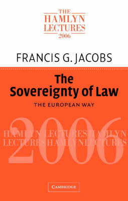 The Sovereignty of Law: The European Way - The Hamlyn Lectures (Paperback)