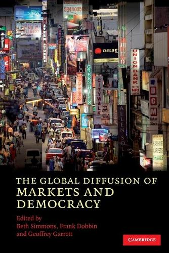 The Global Diffusion of Markets and Democracy (Paperback)