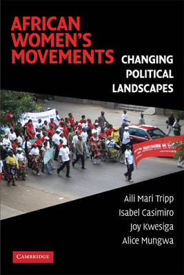 African Women's Movements: Transforming Political Landscapes (Paperback)