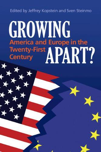 Growing Apart?: America and Europe in the 21st Century (Paperback)