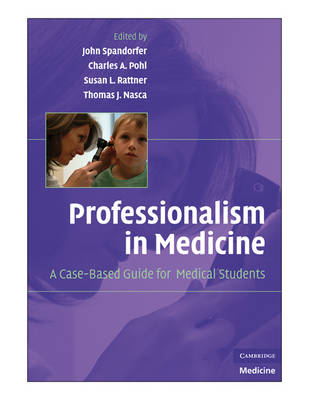 Professionalism in Medicine: A Case-Based Guide for Medical Students (Paperback)