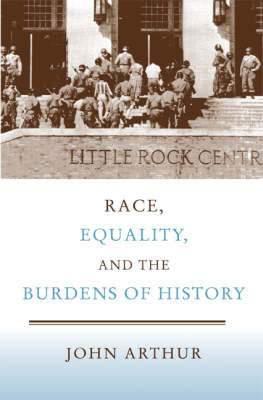 Race, Equality, and the Burdens of History (Paperback)