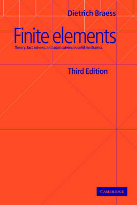 Finite Elements: Theory, Fast Solvers, and Applications in Solid Mechanics (Paperback)