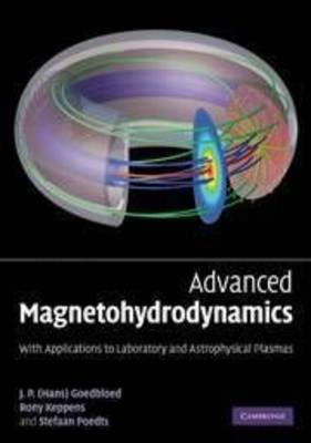 Advanced Magnetohydrodynamics: With Applications to Laboratory and Astrophysical Plasmas (Paperback)