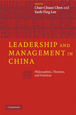Leadership and Management in China: Philosophies, Theories, and Practices (Paperback)