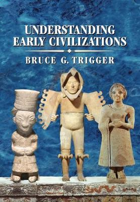Understanding Early Civilizations: A Comparative Study (Paperback)