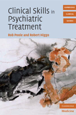 Clinical Skills in Psychiatric Treatment - Cambridge Clinical Guides (Paperback)
