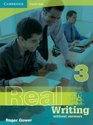 Cambridge English Skills Real Writing 3 without Answers: Cambridge English Skills Real Writing 3 without answers Level 3 (Paperback)