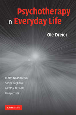 Psychotherapy in Everyday Life - Learning in Doing: Social, Cognitive and Computational Perspectives (Paperback)
