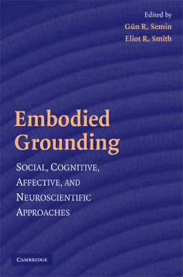 Embodied Grounding: Social, Cognitive, Affective, and Neuroscientific Approaches (Paperback)