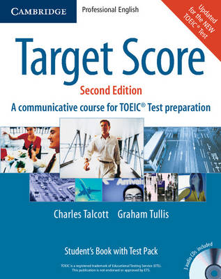 Target Score Student's Book with Audio CDs (2), Test booklet with Audio CD and Answer Key: A Communicative Course for TOEIC (R) Test Preparation