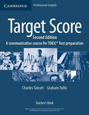 Target Score Teacher's Book: A Communicative Course for TOEIC (R) Test Preparation (Paperback)