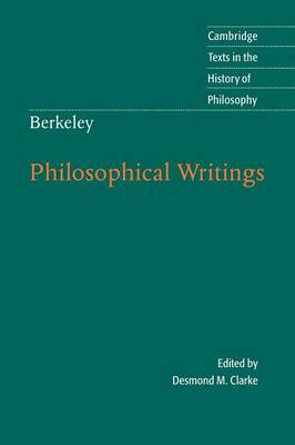 Berkeley: Philosophical Writings - Cambridge Texts in the History of Philosophy (Paperback)