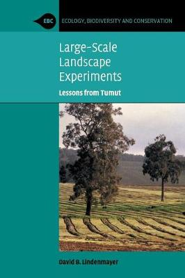 Large-Scale Landscape Experiments: Lessons from Tumut - Ecology, Biodiversity and Conservation (Paperback)