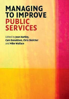 Managing to Improve Public Services (Paperback)