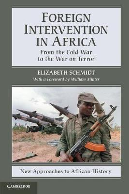Cover New Approaches to African History: Foreign Intervention in Africa: From the Cold War to the War on Terror Series Number 7