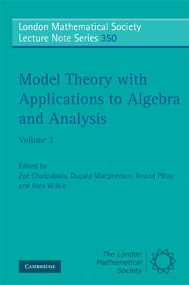 London Mathematical Society Lecture Note Series Model Theory with Applications to Algebra and Analysis: Series Number 350: Volume 2 (Paperback)