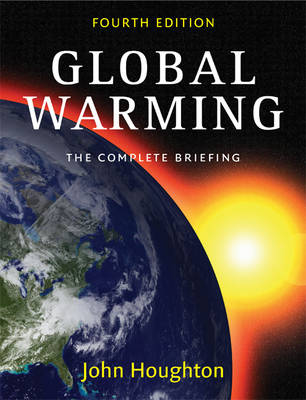 Global Warming: The Complete Briefing (Paperback)