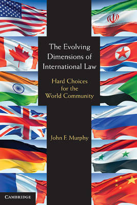The Evolving Dimensions of International Law: Hard Choices for the World Community (Paperback)