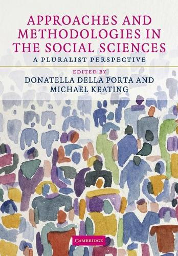 Approaches and Methodologies in the Social Sciences: A Pluralist Perspective (Paperback)