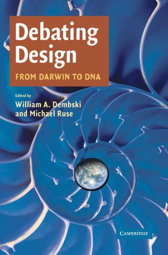 Debating Design: From Darwin to DNA (Paperback)