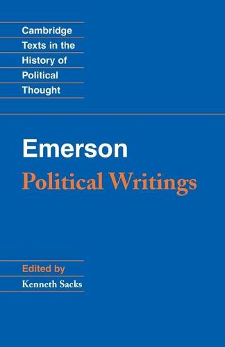 Emerson: Political Writings - Cambridge Texts in the History of Political Thought (Paperback)