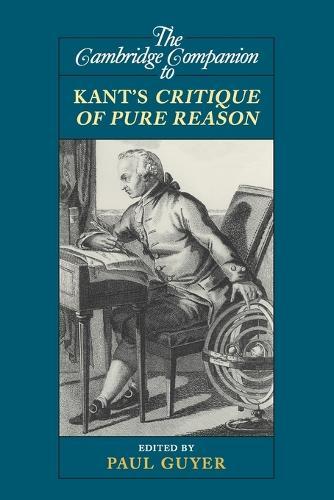 The Cambridge Companion to Kant's Critique of Pure Reason - Cambridge Companions to Philosophy (Paperback)