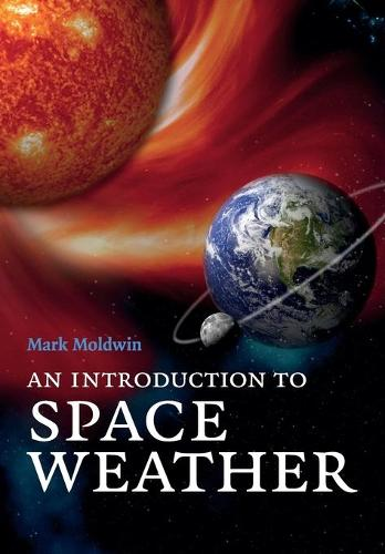An Introduction to Space Weather (Paperback)