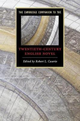 The Cambridge Companion to the Twentieth-Century English Novel - Cambridge Companions to Literature (Paperback)